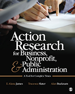 Action Research for Business, Nonprofit, & Public Administration: A Tool for Complex Times