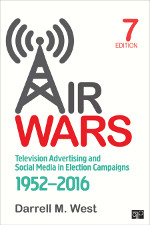 Air Wars: Television Advertising and Social Media in Election Campaigns, 1952–2016