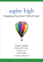 Aspire High: Imagining Tomorrow's School Today
