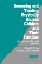 Assessing and Treating Physically Abused Children and Their Families: A Cognitive-Behavioral Approach