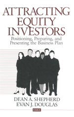 Attracting Equity Investors: Positioning, Preparing, and Presenting the Business Plan