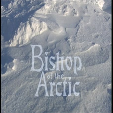 Everyman: The Bishop Of The Arctic
