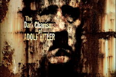 The Dark Charisma Of Adolf Hitler - Leading Millions Into The Abyss: Ep 001