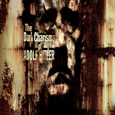 The Dark Charisma Of Adolf Hitler - Leading Millions Into The Abyss: Ep 002