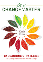 """<span class=""""hi-italic"""">Be a</span> CHANGEMASTER: 12 Coaching Strategies for Leading Professional and Personal Change"""