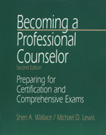 Becoming a Professional Counselor: Preparing for Certification and Comprehensive Exams