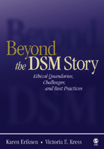 """Beyond <span class=""""hi-italic"""">the</span> DSM Story: Ethical Quandaries, Challenges, and Best Practices"""