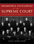 Biographical Encyclopedia of the Supreme Court: The Lives and Legal Philosophies of the Justices
