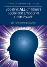Boosting ALL Children's Social and Emotional Brain Power: Life Transforming Activities