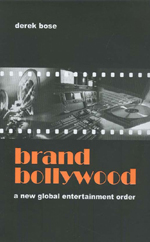 Brand Bollywood: A New Global Entertainment Order