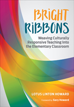Bright Ribbons: Weaving Culturally Responsive Teaching Into the Elementary Classroom