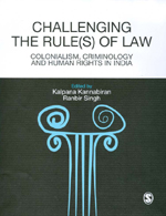 Challenging the Rule(s) of Law: Colonialism, Criminology and Human Rights in India