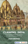 Claiming India: French Scholars and the Preoccupation with India in the Nineteenth Century