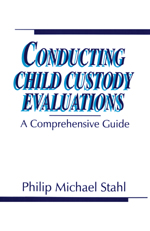 Conducting Child Custody Evaluations: A Comprehensive Guide