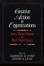 Creative Action in Organizations: Ivory Tower Visions & Real World Voices