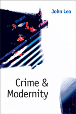 Crime & Modernity: Continuities in Left Realist Criminology