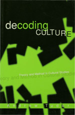 Decoding Culture: Theory and Method in Cultural Studies