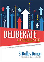 Deliberate Excellence: Three Fundamental Strategies That Drive Educational Leadership
