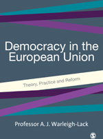 Democracy and the European Union: Theory, Practice and Reform