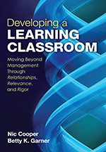 """Developing a Learning Classroom: Moving Beyond Management Through <span class=""""hi-italic"""">Relationships, Relevance</span>, and <span class=""""hi-italic"""">Rigor</span>"""