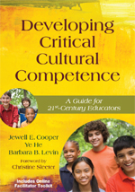 """Developing Critical Cultural Competence: A Guide for 21<span class=""""hi-subscript"""">st</span>-Century Educators"""