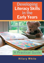 Developing Literacy Skills in the Early Years: A Practical Guide