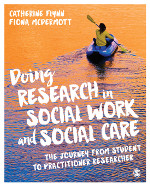 Doing Research in Social Work and Social Care: The Journey from Student to Practitioner Researcher