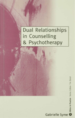 Dual Relationships in Counselling & Psychotherapy: Exploring the Limits