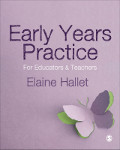 Early Years Practice: For Educators and Teachers