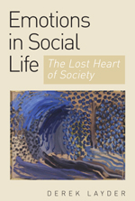 Emotion in Social Life: The Lost Heart of Society