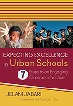 Expecting Excellence in Urban Schools: 7 Steps to an Engaging Classroom Practice