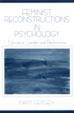 Feminist Reconstructions in Psychology: Narrative, Gender, and Performance