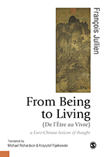 From Being to Living: A Euro-Chinese Lexicon of Thought