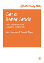 Get a Better Grade: Seven Steps to Excellent Essays and Assignments