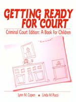 Getting Ready for Court: Criminal Court Edition: A Book for Children