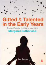 Gifted & Talented in the Early Years: Practical Activities for Children Aged 3 to 6