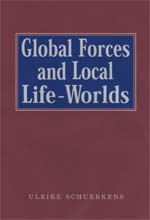 Global Forces and Local Life-Worlds: Social Transformations