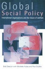 Global Social Policy: International Organizations and the Future of Welfare