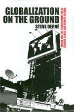 Globalization on the Ground: Media and the Transformation of Culture, Class, and Gender in India