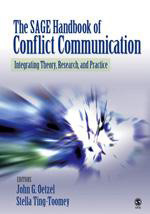 The SAGE Handbook of Conflict Communication: Integrating Theory, Research, and Practice