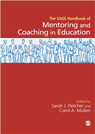 The SAGE Handbook of Mentoring and Coaching in Education