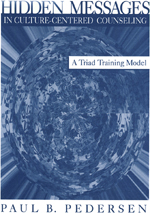 Hidden Messages in Culture-Centered Counseling: A Triad Training Model