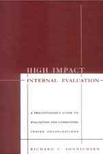 High Impact Internal Evaluation: A Practitioner's Guide to Evaluating and Consulting Inside Organizations
