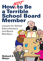 """How <span class=""""hi-italic"""">Not</span> to Be a Terrible School Board Member: Lessons for School Administrators and Board Members"""