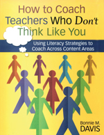 """How to Coach Teachers Who <span class=""""hi-italic"""">Don't</span> Think Like You: Using Literacy Strategies to Coach Across Content Areas"""