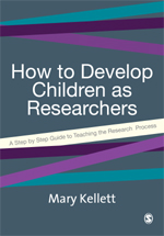 How to Develop Children as Researchers: A Step-by-Step Guide to Teaching the Research Process