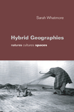 Hybrid Geographies: Natures Cultures Spaces