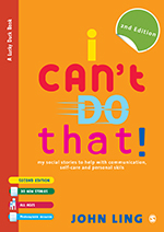 I Can't Do That! My Social Stories to Help with Communication, Self-Care and Personal Skills