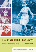 I Can't Walk But I Can Crawl: Living with Cerebral Palsy