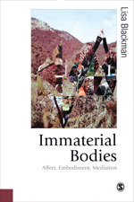 Immaterial Bodies: Affect, Embodiment, Mediation